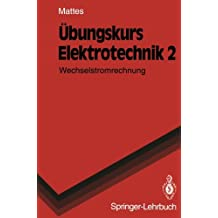 Übungskurs Elektrotechnik: Wechselstromrechnung (Springer-Lehrbuch)