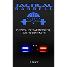Tactical Barbell: Physical Preparation for Law Enforcement (English Edition)