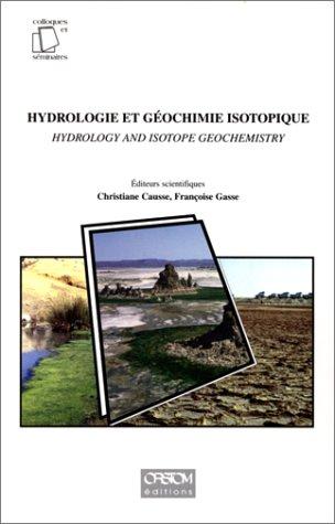 Hydrologie et géochimie isotopique : Publications issues du symposium international à la mémoire de Jean-Charles Fontes, Paris, 1er et 2 juin 1995