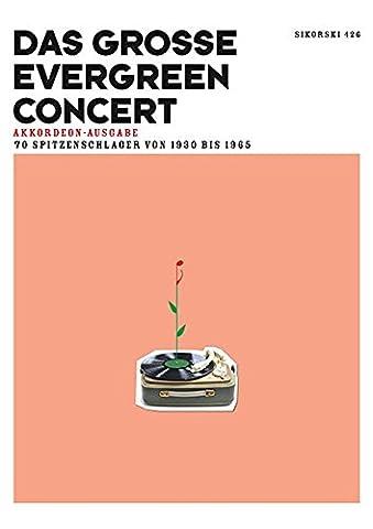 Das große Evergreen Concert: 70 Spitzenschlager von 1930 bis 1965, Ausgabe für Akkordeon