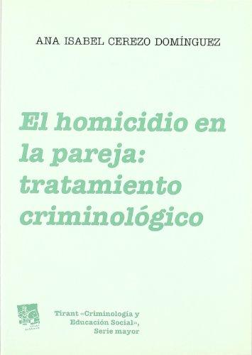 Portada del libro El homicidio en la pareja : tratamiento criminológico (Criminologia (tirant))