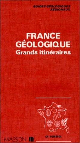 Guides géologiques : France géologique - Grands itinéraires
