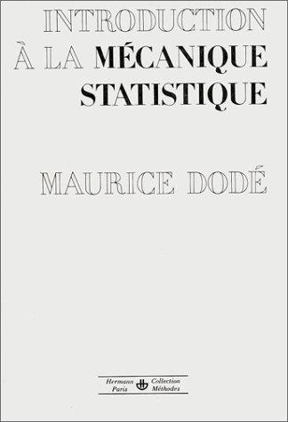 Introduction  la mcanique statistique. A l'usage des physico-chimistes et des biophysiciens