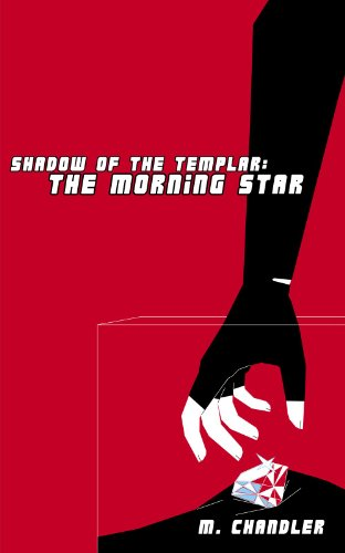 The Morning Star: Shadow of the Templar (English Edition) par M. Chandler
