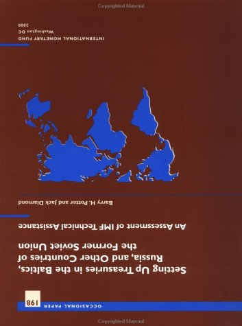 Setting Up Treasuries in the Baltics, Russia, and Other Countries of the Former Soviet Union: An Assessment of Imf Technical Assistance (Occasional Paper (International Monetary Fund), Band 198)