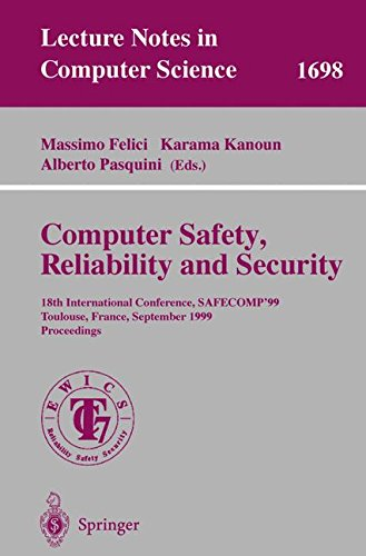 Computer Safety, Reliability and Security: 18th International Conference, SAFECOMP'99, Toulouse, France, September 27-29, 1999, Proceedings: The 18th ... (Lecture Notes in Computer Science)