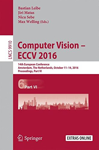 Preisvergleich Produktbild Computer Vision – ECCV 2016: 14th European Conference,  Amsterdam,  The Netherlands,  October 11-14,  2016,  Proceedings,  Part VI (Lecture Notes in Computer Science,  Band 9910)