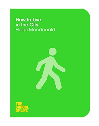 How to Live in the City (The School of Life)