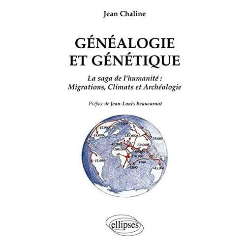Généalogie et Génétique la Saga de l'Humanité Migrations Climats et Archéologie