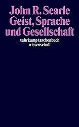 Geist, Sprache und Gesellschaft: Philosophie der wirklichen Welt (suhrkamp taschenbuch wissenschaft)