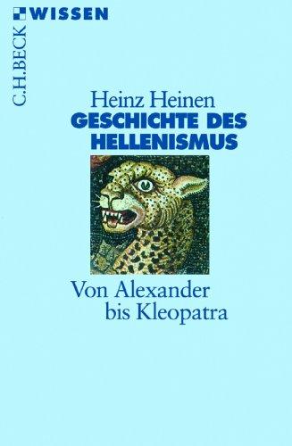 Geschichte des Hellenismus: Von Alexander bis Kleopatra (Beck'sche Reihe 2309)