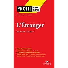 Profil - Camus (Albert) : L'Etranger : Analyse littéraire de l'oeuvre (Profil d'une Oeuvre t. 13)
