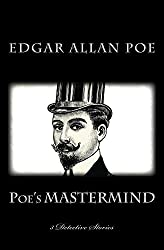 Poes MASTERMIND - 3 Detective Stories - C. Auguste Dupin: The Murders in the Rue Morgue - The Mystery of Marie Rogt - The Purloined Letter (illustrated) (1st. Page Classics)