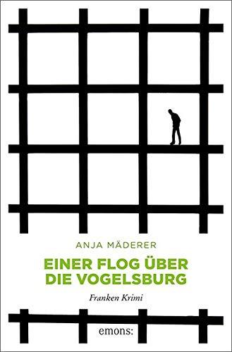 Buchseite und Rezensionen zu 'Einer flog über die Vogelsburg: Franken Krimi' von Anja Mäderer