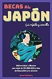 Becas al Japón: Guía rápida y sencilla. Universidad o Master con valor de 20,000 US$ o mas de educación a tu alcance