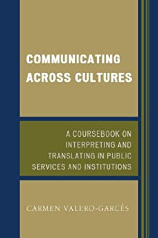 Communicating Across Cultures: A Coursebook on Interpreting and Translating in Public Services and Institutions par [Valero-Garcés, Carmen]