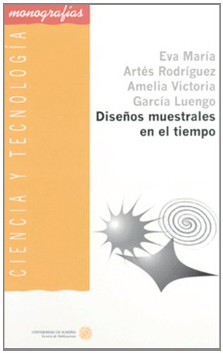 Diseños muestrales en el tiempo (Ciencia y Tecnología) por Amelia Victoria García Luengo