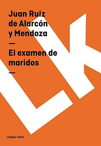 El examen de maridos (Teatro) por Juan Ruiz de Alarcón y Mendoza
