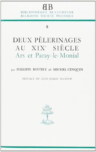 Deux pélerinages au XIXe siècle. Ars et Paray-le-Monial