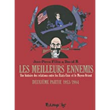 Les meilleurs ennemis (Tome 2-Deuxième partie:1953-1984): Une histoire des relations entre les États-Unis et le Moyen-Orient