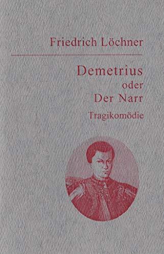 Demetrius oder Der Narr