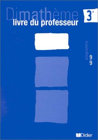 Math 3e Dimathème : Livre du professeur