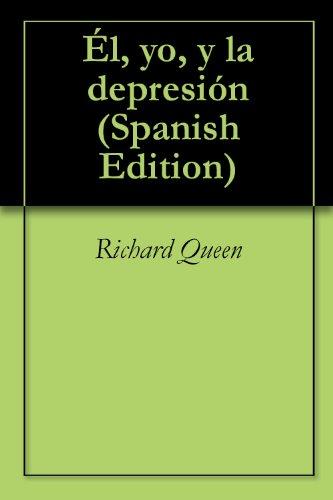 Él, yo, y la depresión por Richard Queen