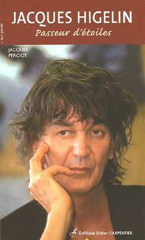Jacques Higelin : Passeur d'étoiles