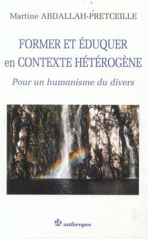 Former et éduquer en contexte hétérogène. : Pour un humanisme du divers