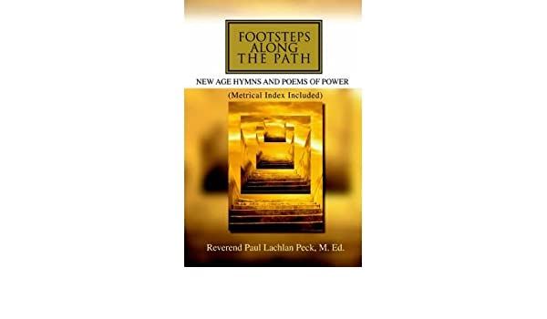 Footsteps Along the Path: New Age Hymns and Poems of Power
