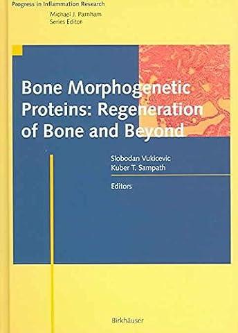 [(Bone Morphogenetic Proteins : Regeneration of Bone and Beyond)] [Edited by Vukicevic Slobodan ] published on (April, 2005)