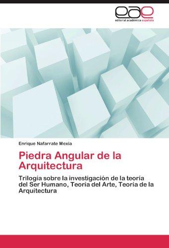 Piedra Angular de La Arquitectura por Enrique Nafarrate Mexia