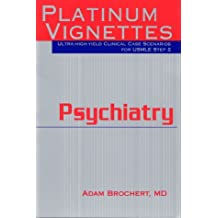 Psychiatry: Platinum Vignettes : Ultra-High-Yield Clinical Case Scenarios for Usmle Step 2