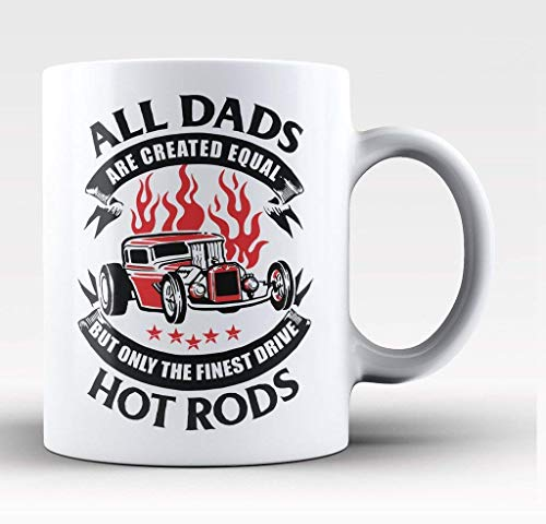 Only The Finest Dads Drive Hot rods - 11-oz Hot Rod Dad Coffee Mug Cup Made of White Ceramic with Large Handle is Perfect Gift Idea for Your Papa, Dad, Mom, Grandpa or Grandma