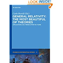 General Relativity: The most beautiful of theories: Applications and trends after 100 years (De Gruyter Studies in Mathematical Physics Book 28)
