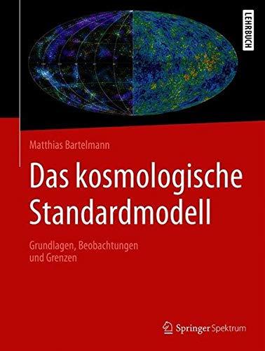 Das kosmologische Standardmodell: Grundlagen, Beobachtungen und Grenzen