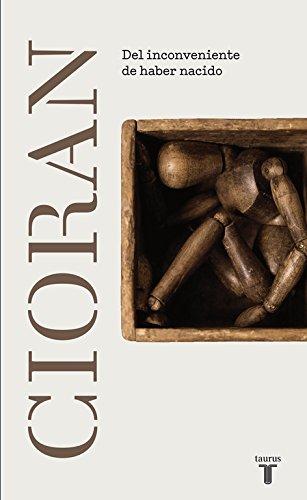 Del inconveniente de haber nacido (Pensamiento) por E. M. Cioran