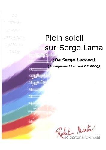 PARTITIONS CLASSIQUE ROBERT MARTIN LAMA S    DELBECQ L    PLEIN SOLEIL SUR SERGE LAMA ENSEMBLE VENTS