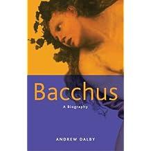 Bacchus: A Biography
