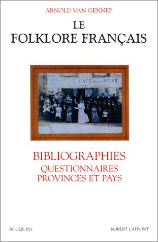 Le folklore français : Bibliographies, questionnaires provinces et pays