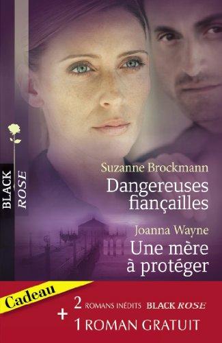 Dangereuses fiançailles - Une mère à protéger - Une femme traquée (Harlequin Black Rose) par Suzanne Brockmann