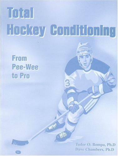 Total Hockey Conditioning: From Pee-Wee to Pro by Tudor O. Bompa (1999-03-10)