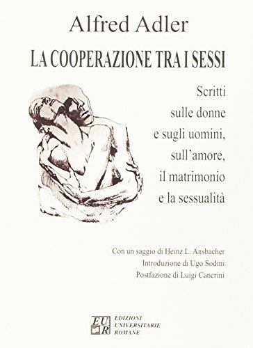 La cooperazione tra i sessi. Scritti sulle donne e sugli uomini, sull'amore, il matrimonio e la sessualit