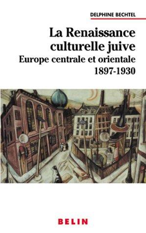La renaissance culturelle juive en Europe centrale et orientale 1897-1930. Langue, littérature et construction nationale