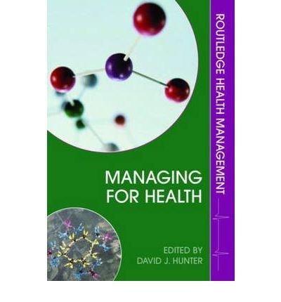 [Managing for Health] [by: David J. Hunter]