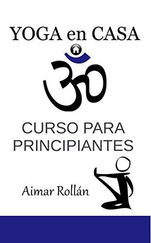 Yoga en casa: Curso para principiantes por Aimar Rollán