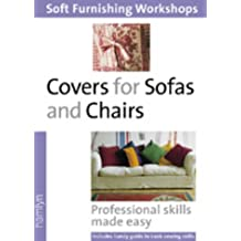 Covers for Sofas and Chairs: Professional Skills Made Easy (Soft Furnishing Workshops)