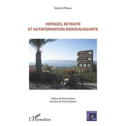 Voyages, retraite et autoformation mondialogante (Écologie et formation)