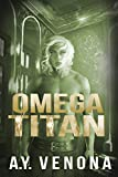 Omega Titan (Alpha Academy Series Book 2) (English Edition)