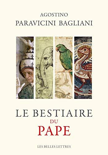 Le Bestiaire du pape (Histoire t. 145) par Agostino Paravicini Bagliani